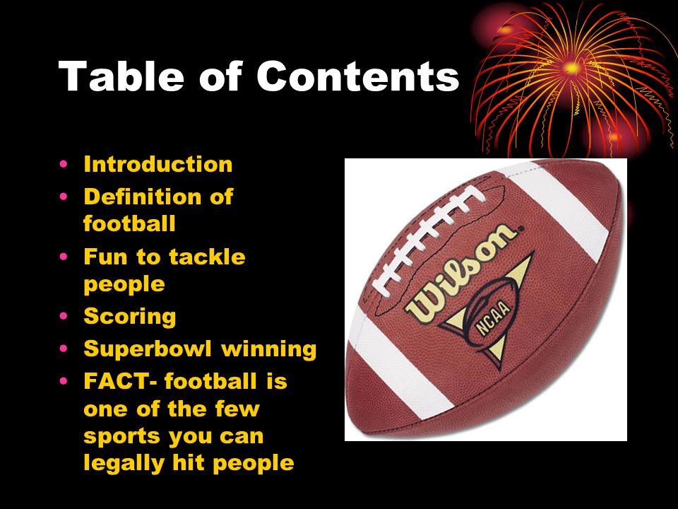 Table of Contents Introduction Definition of football