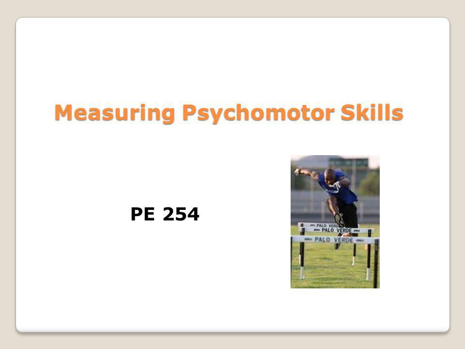 Measuring Psychomotor Skills