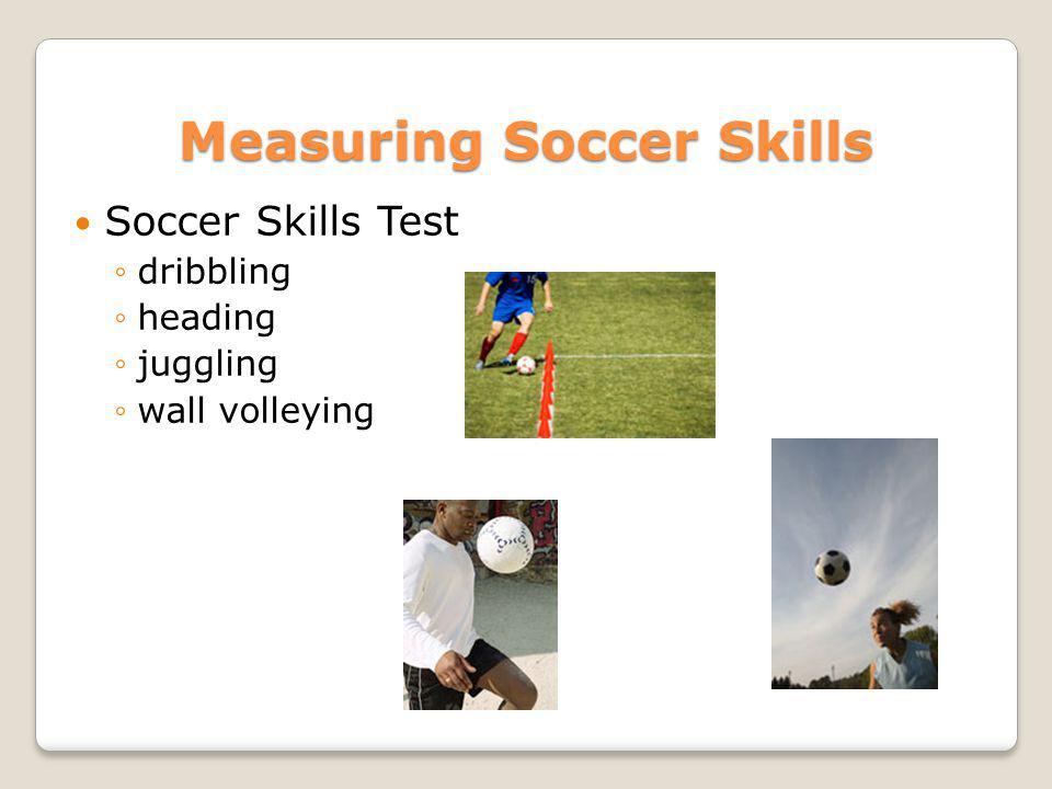 Measuring Soccer Skills