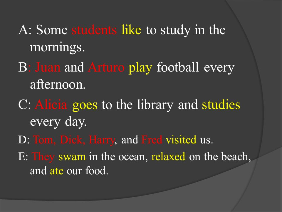 A: Some students like to study in the mornings.