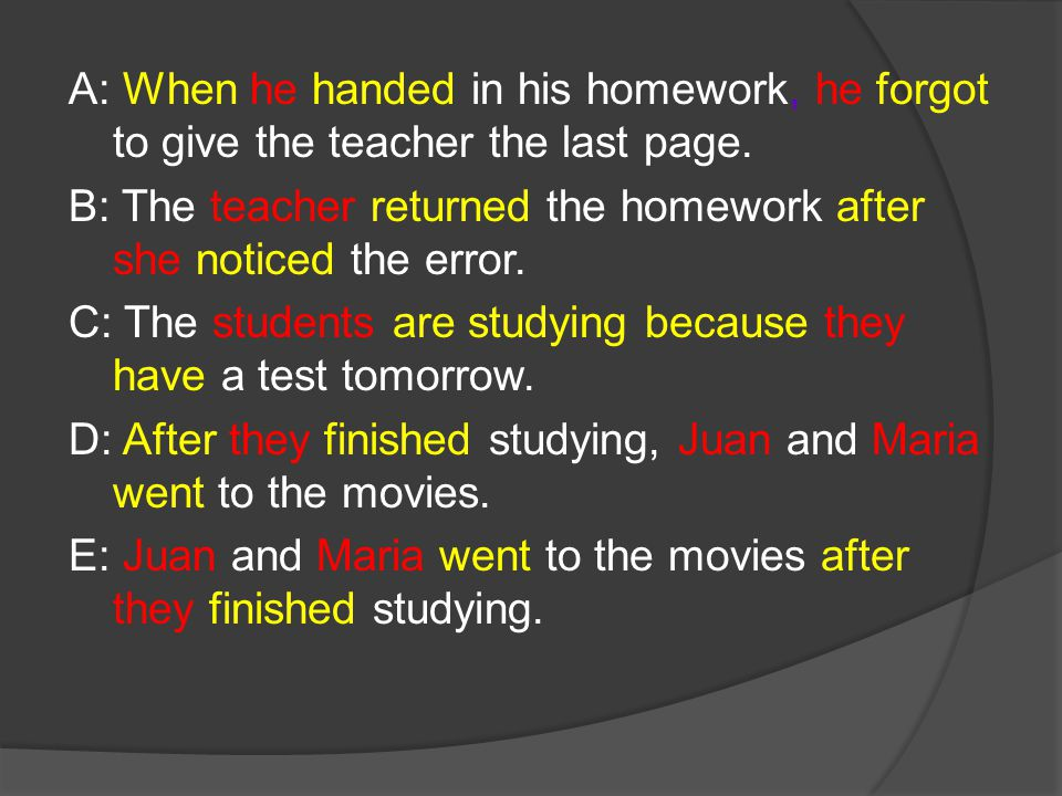 A: When he handed in his homework, he forgot to give the teacher the last page.