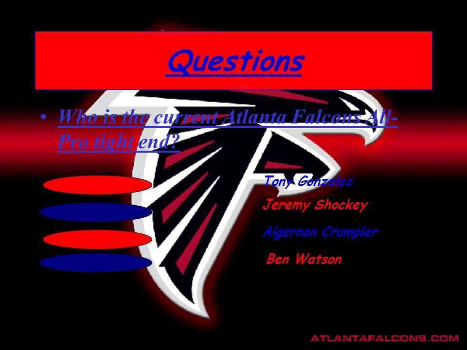 Questions Who is the current Atlanta Falcons All- Pro tight end