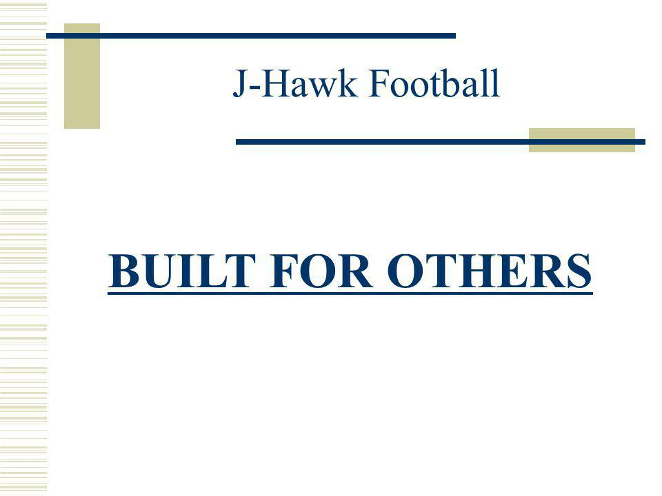 J-Hawk Football BUILT FOR OTHERS