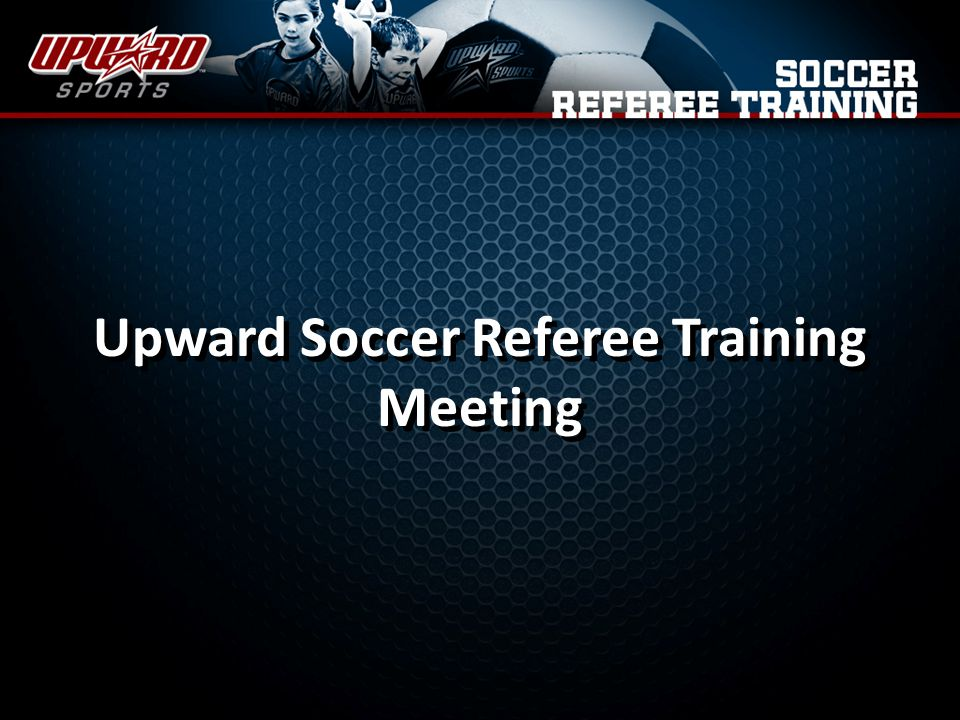 Upward Soccer Referee Training Meeting