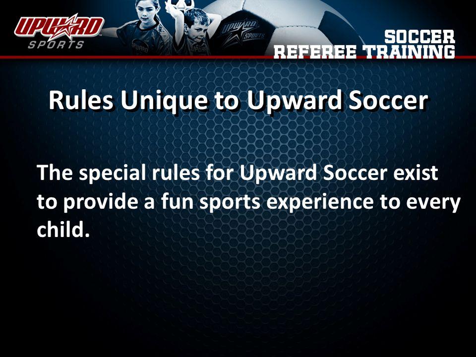 Rules Unique to Upward Soccer