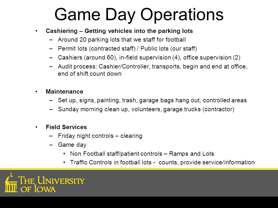 Game Day Operations Cashiering – Getting vehicles into the parking lots. Around 20 parking lots that we staff for football.