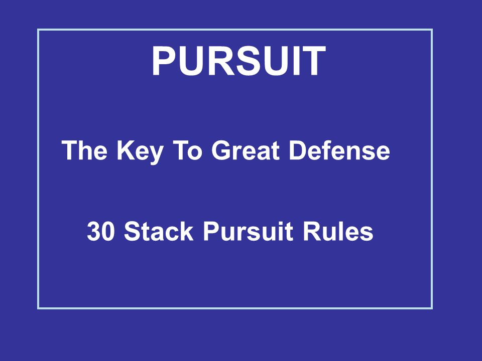 PURSUIT The Key To Great Defense 30 Stack Pursuit Rules