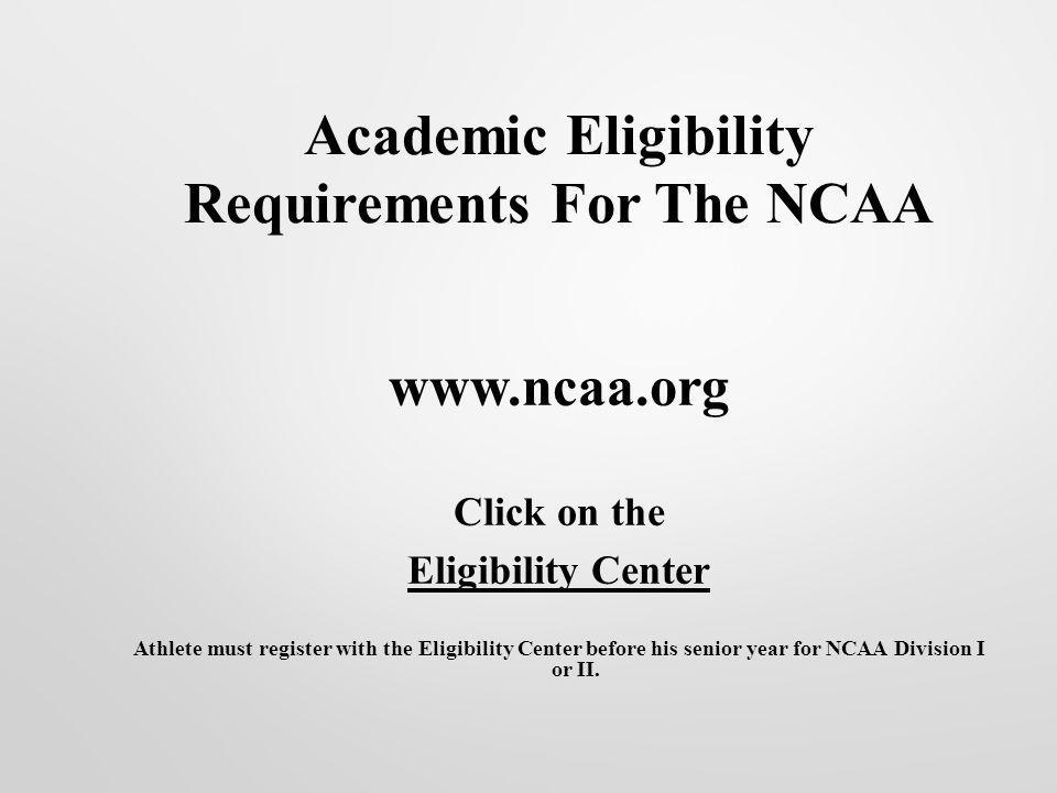 Academic Eligibility Requirements For The NCAA