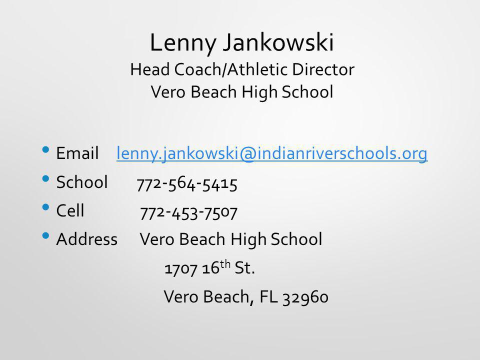 Lenny Jankowski Head Coach/Athletic Director Vero Beach High School
