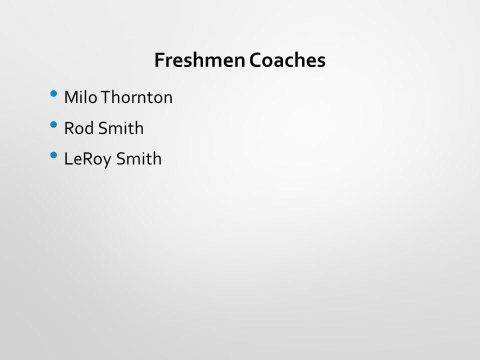 Freshmen Coaches Milo Thornton Rod Smith LeRoy Smith