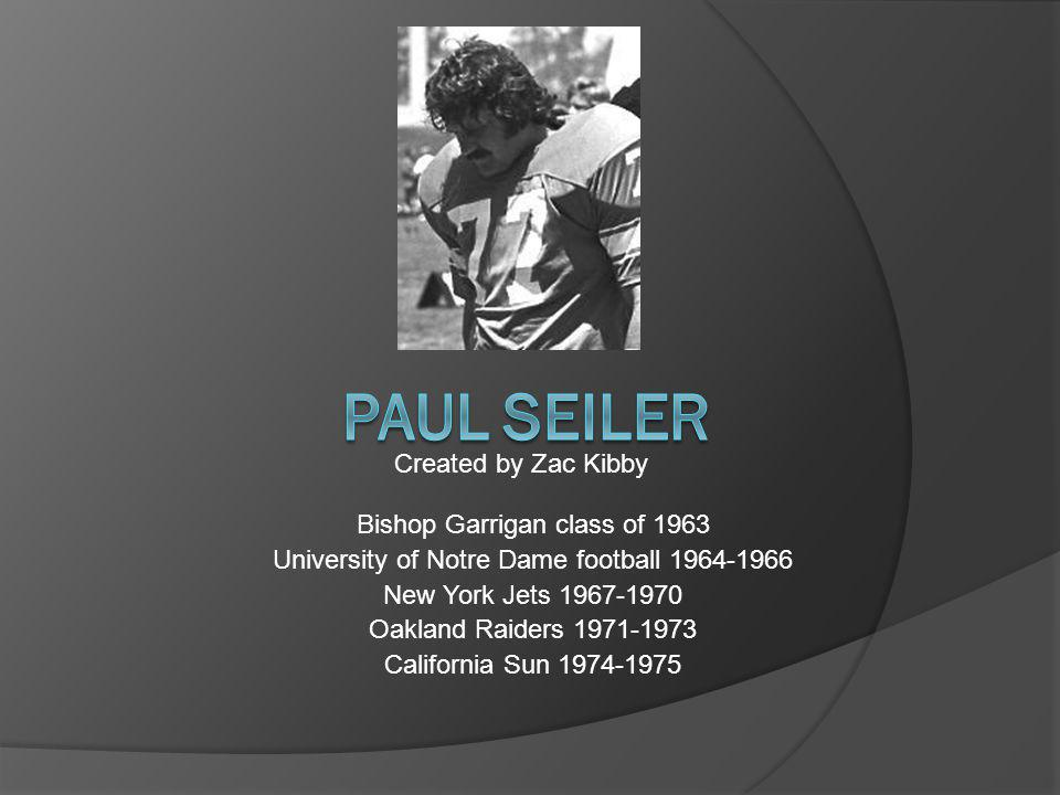 Paul Seiler Created by Zac Kibby Bishop Garrigan class of 1963