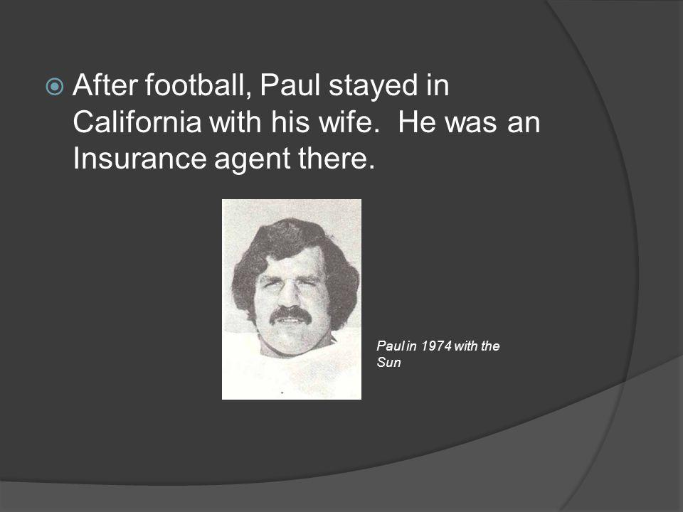 After football, Paul stayed in California with his wife