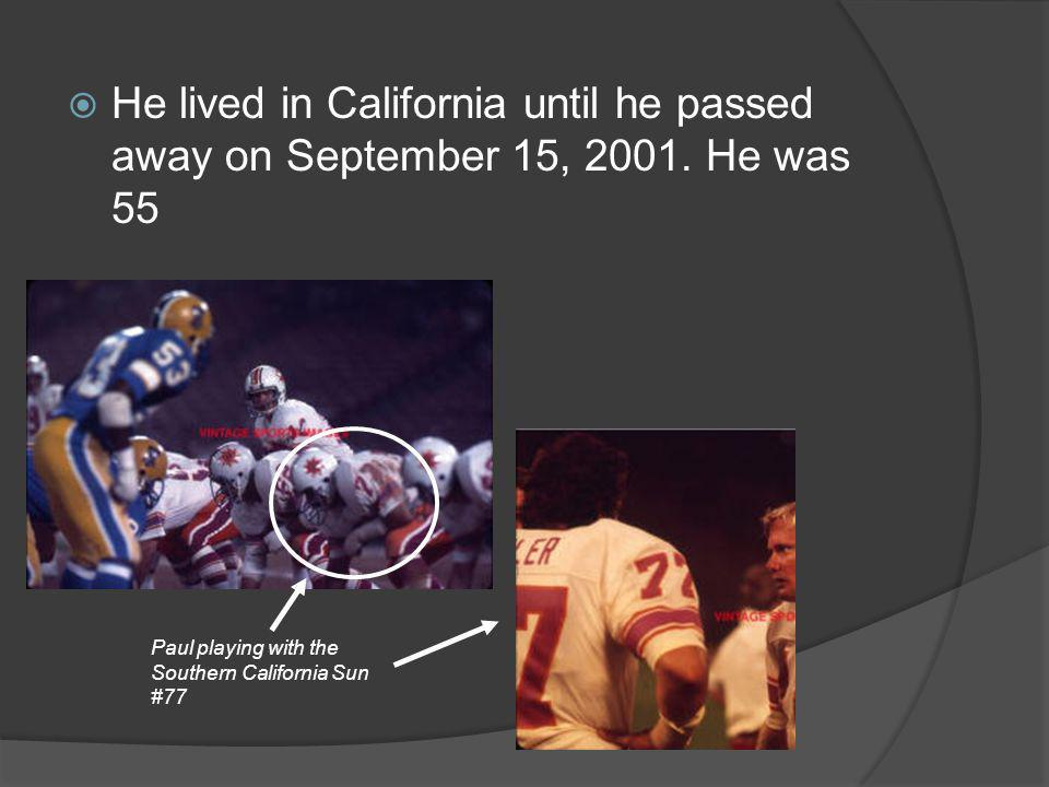 He lived in California until he passed away on September 15, 2001