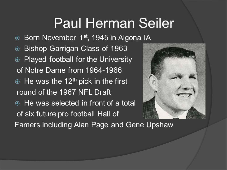 Paul Herman Seiler Born November 1st, 1945 in Algona IA