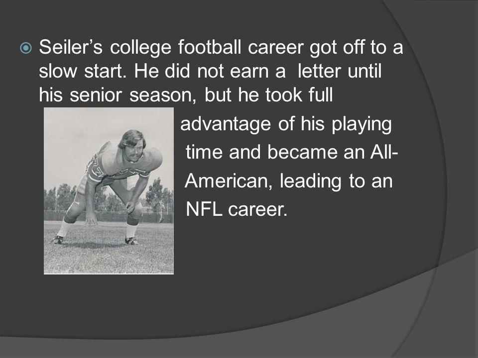 Seiler's college football career got off to a slow start