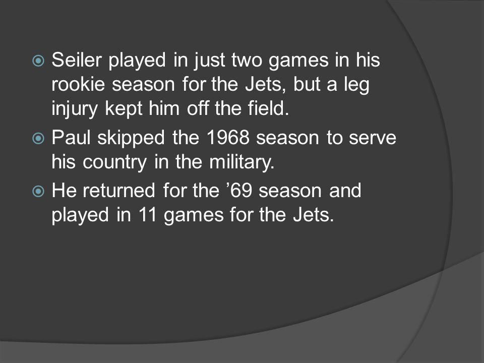 Seiler played in just two games in his rookie season for the Jets, but a leg injury kept him off the field.