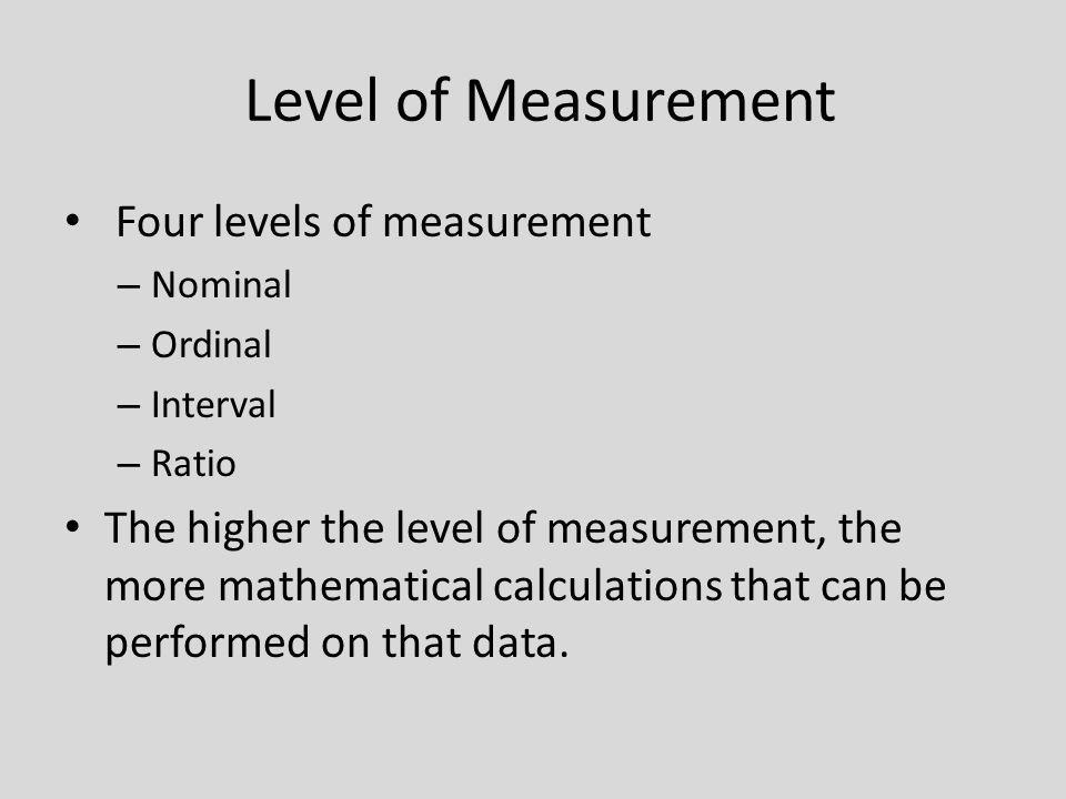 Level of Measurement Four levels of measurement