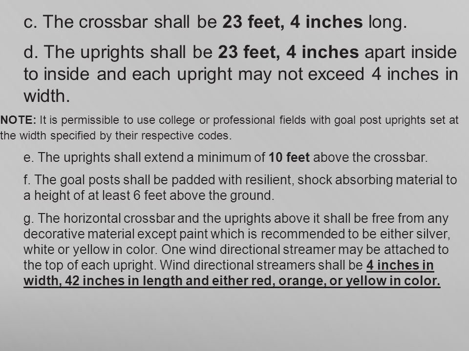 c. The crossbar shall be 23 feet, 4 inches long.