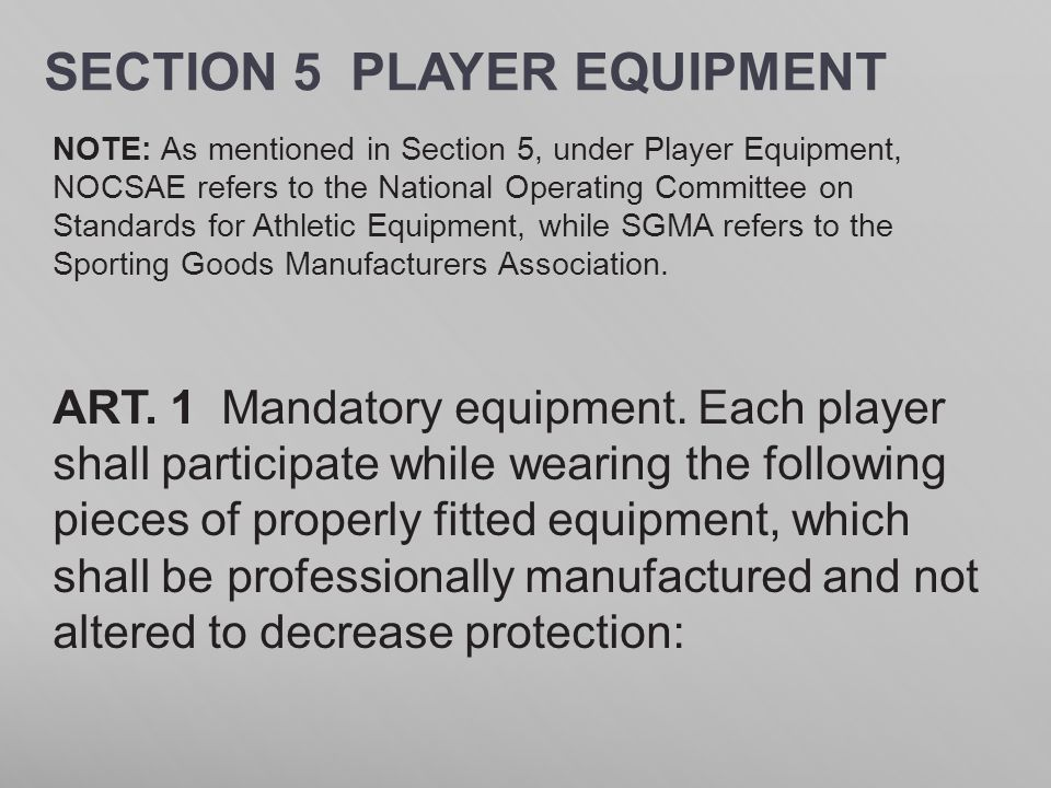 SECTION 5 PLAYER EQUIPMENT
