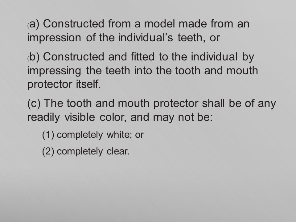 (a) Constructed from a model made from an impression of the individual's teeth, or