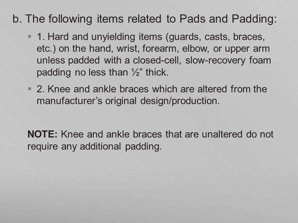b. The following items related to Pads and Padding: