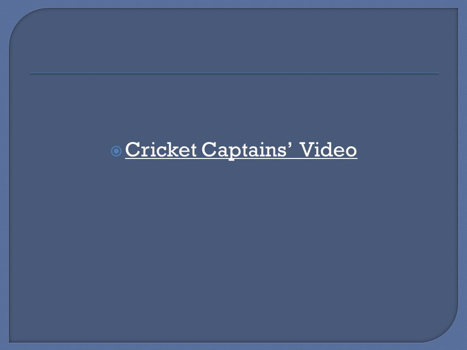 Cricket Captains' Video