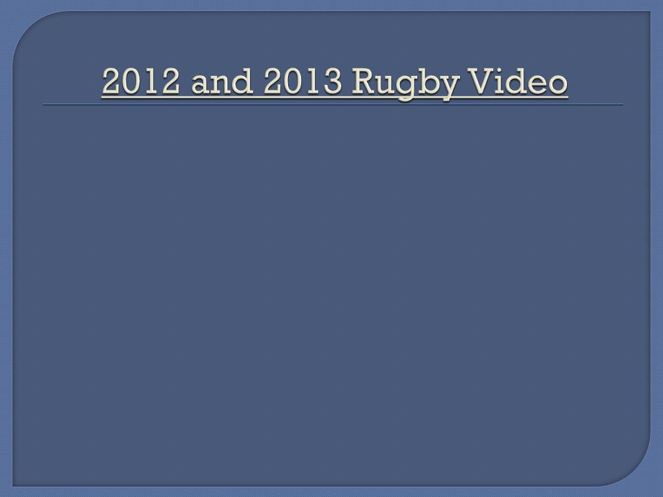 2012 and 2013 Rugby Video