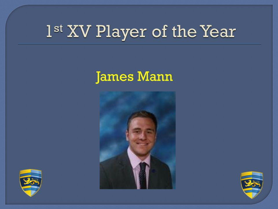 1st XV Player of the Year James Mann