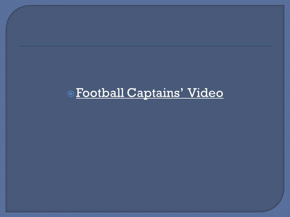 Football Captains' Video
