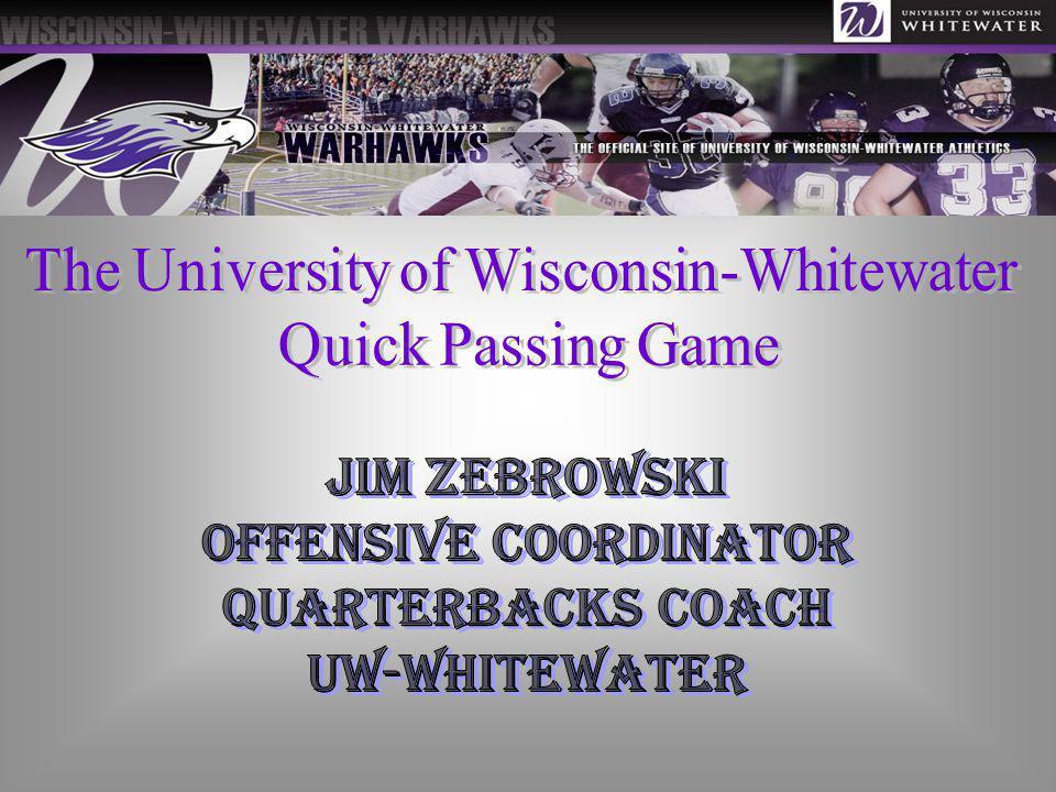 Offensive Coordinator QUARTERBACKS COACH UW-Whitewater