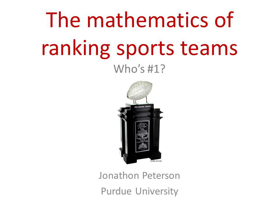 The mathematics of ranking sports teams Who's #1