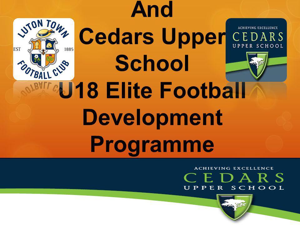 Luton Town FC And Cedars Upper School U18 Elite Football Development Programme