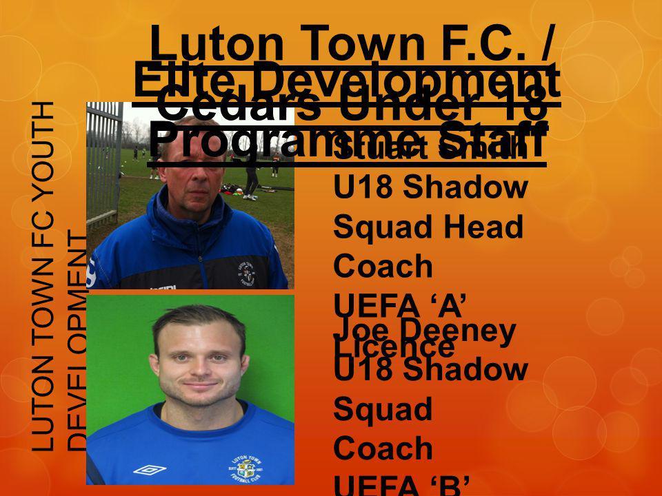 Luton Town F.C. / Cedars Under 18 Elite Development Programme Staff