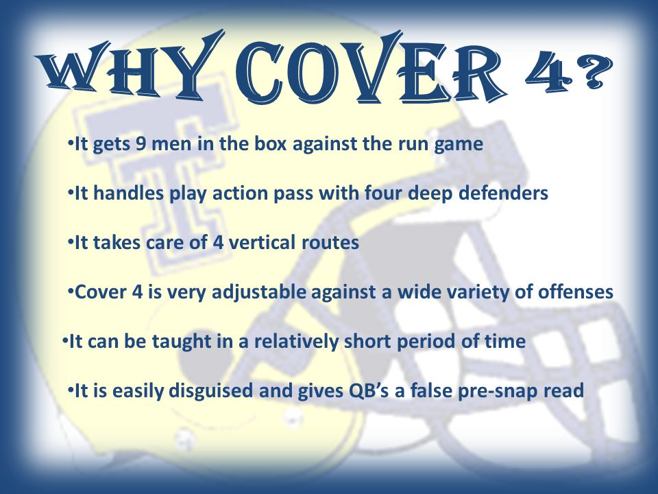 Why cover 4 It gets 9 men in the box against the run game