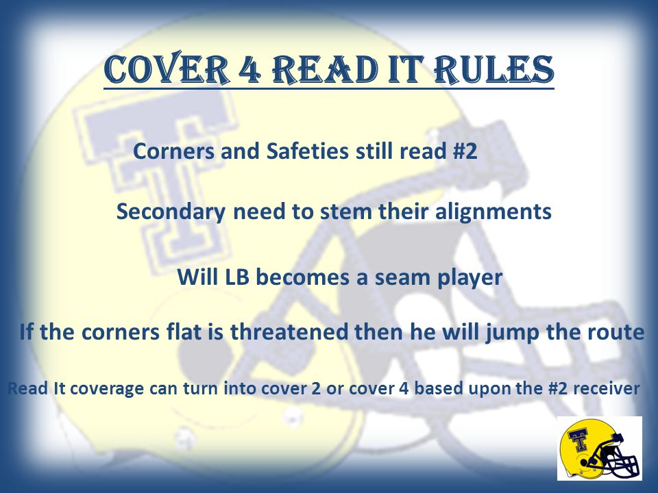Cover 4 Read it Rules Corners and Safeties still read #2