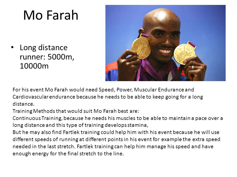 Mo Farah Long distance runner: 5000m, 10000m