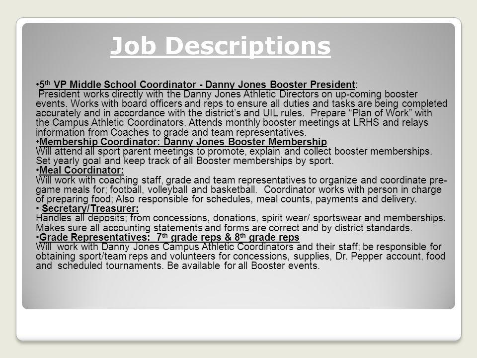 Job Descriptions 5th VP Middle School Coordinator - Danny Jones Booster President: