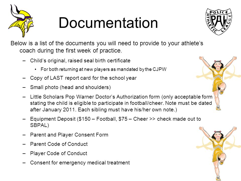 Documentation Below is a list of the documents you will need to provide to your athlete's coach during the first week of practice.