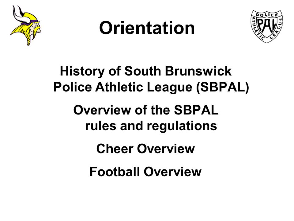 Orientation History of South Brunswick Police Athletic League (SBPAL)