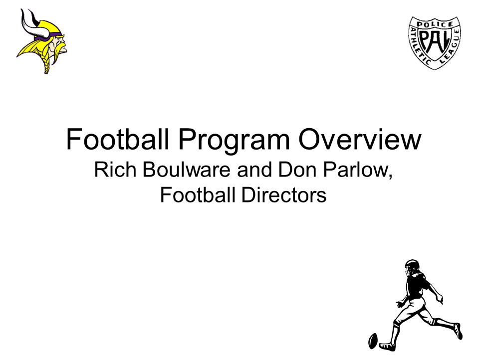 Football Program Overview Rich Boulware and Don Parlow, Football Directors