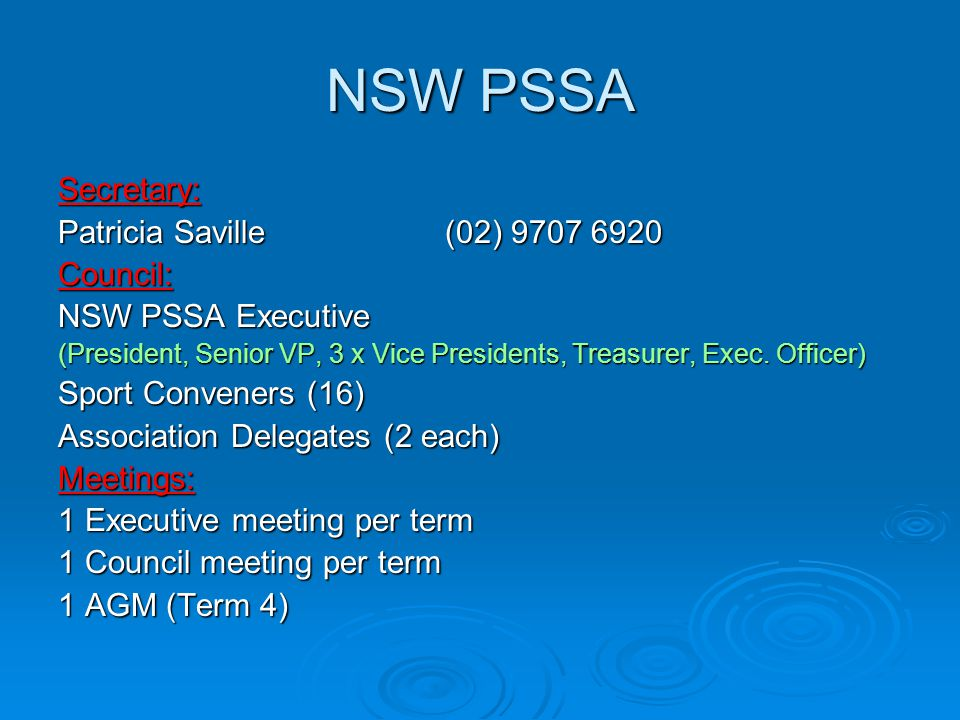 NSW PSSA Secretary: Patricia Saville (02) 9707 6920 Council: