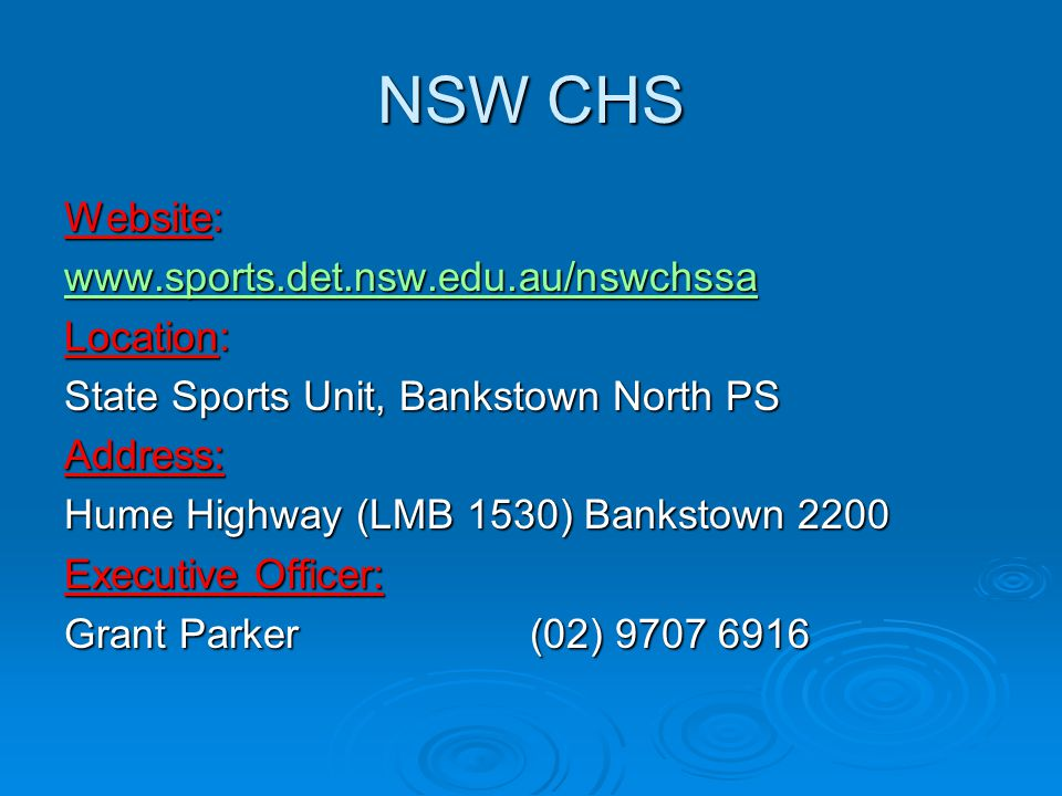 NSW CHS Website: www.sports.det.nsw.edu.au/nswchssa Location: