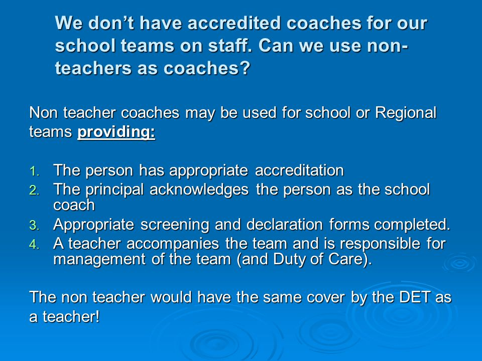 We don't have accredited coaches for our school teams on staff
