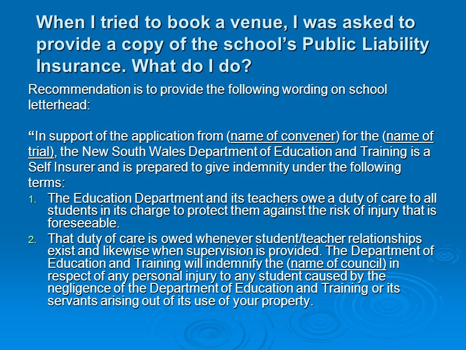 When I tried to book a venue, I was asked to provide a copy of the school's Public Liability Insurance. What do I do