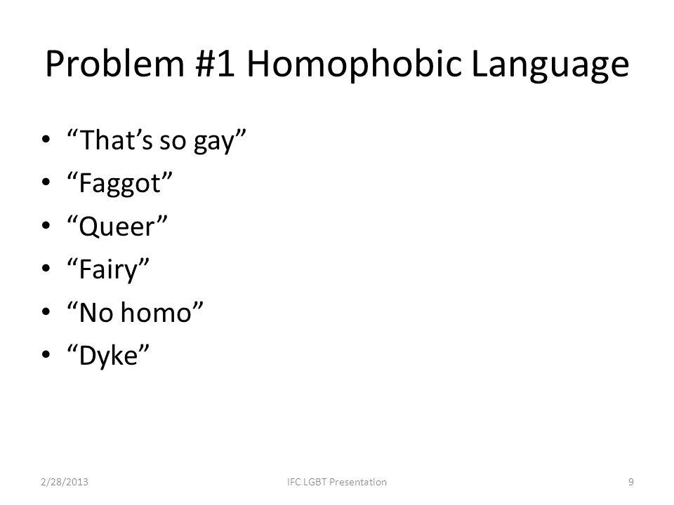 Problem #1 Homophobic Language