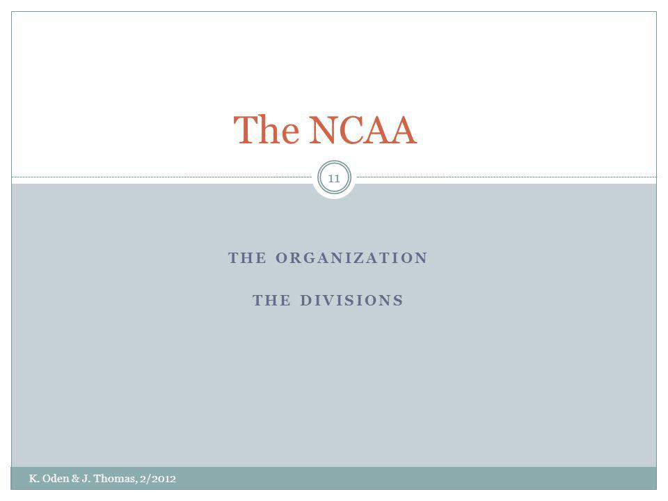 The Organization the divisions