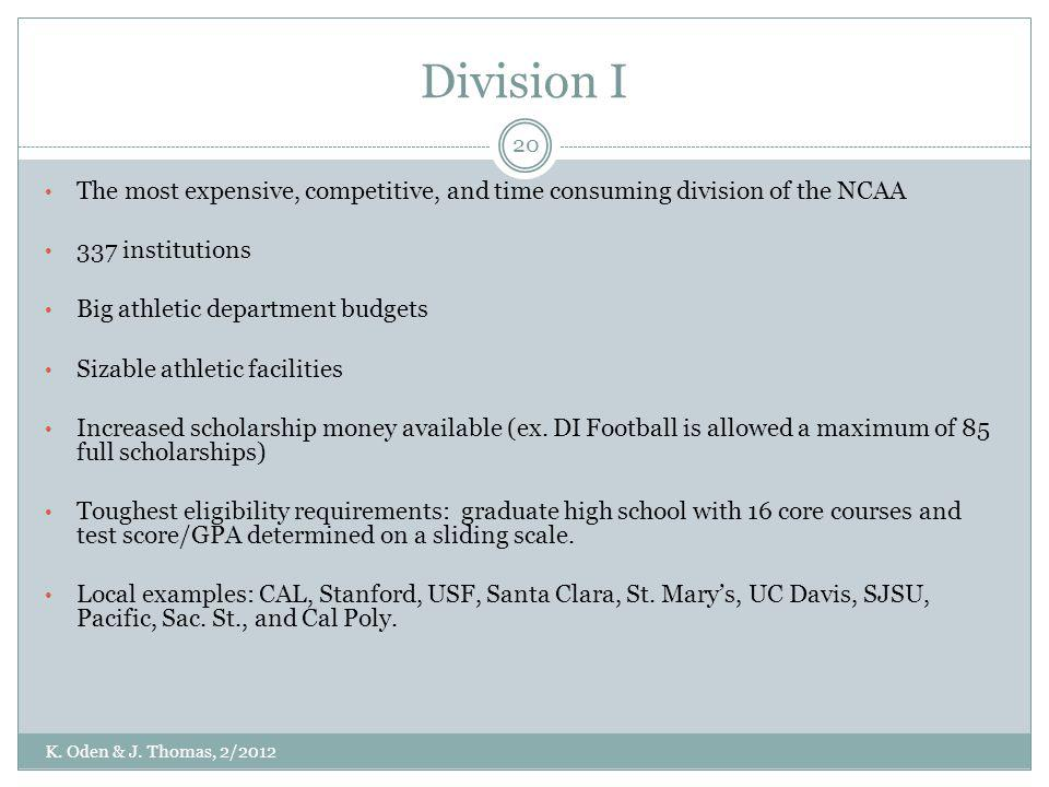 Division I The most expensive, competitive, and time consuming division of the NCAA. 337 institutions.