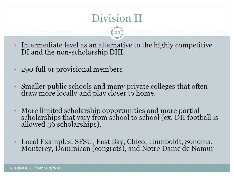 Division II Intermediate level as an alternative to the highly competitive DI and the non-scholarship DIII.