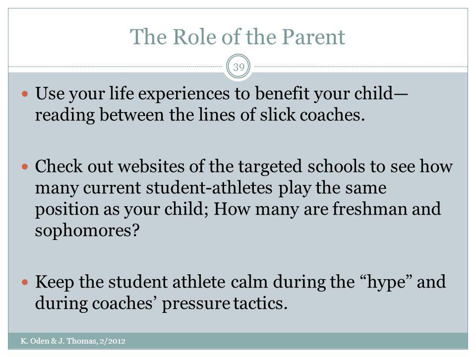 The Role of the Parent Use your life experiences to benefit your child—reading between the lines of slick coaches.