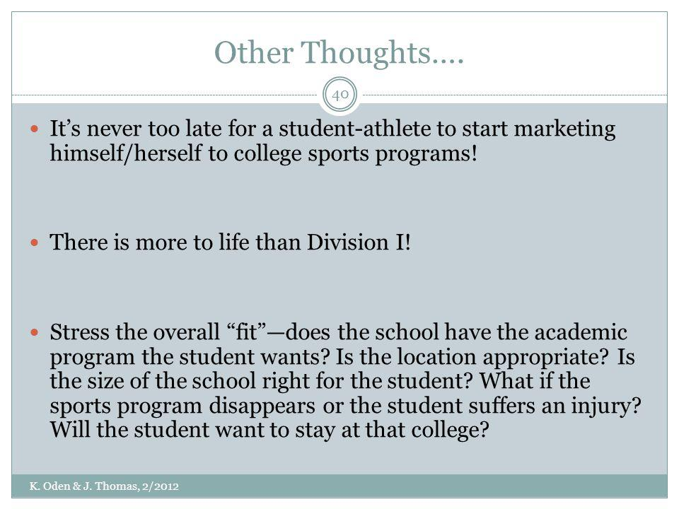 Other Thoughts…. It's never too late for a student-athlete to start marketing himself/herself to college sports programs!
